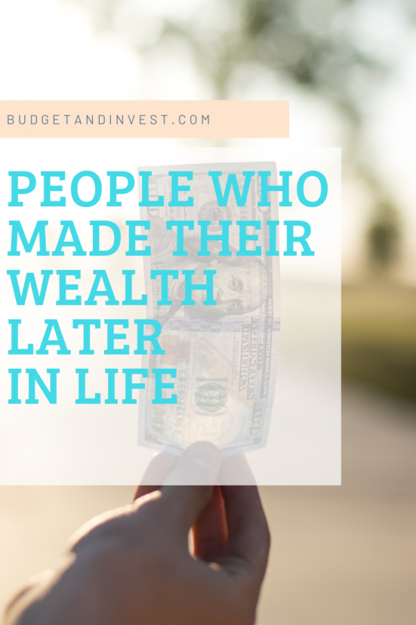 People Who Made Their Wealth Later in Life